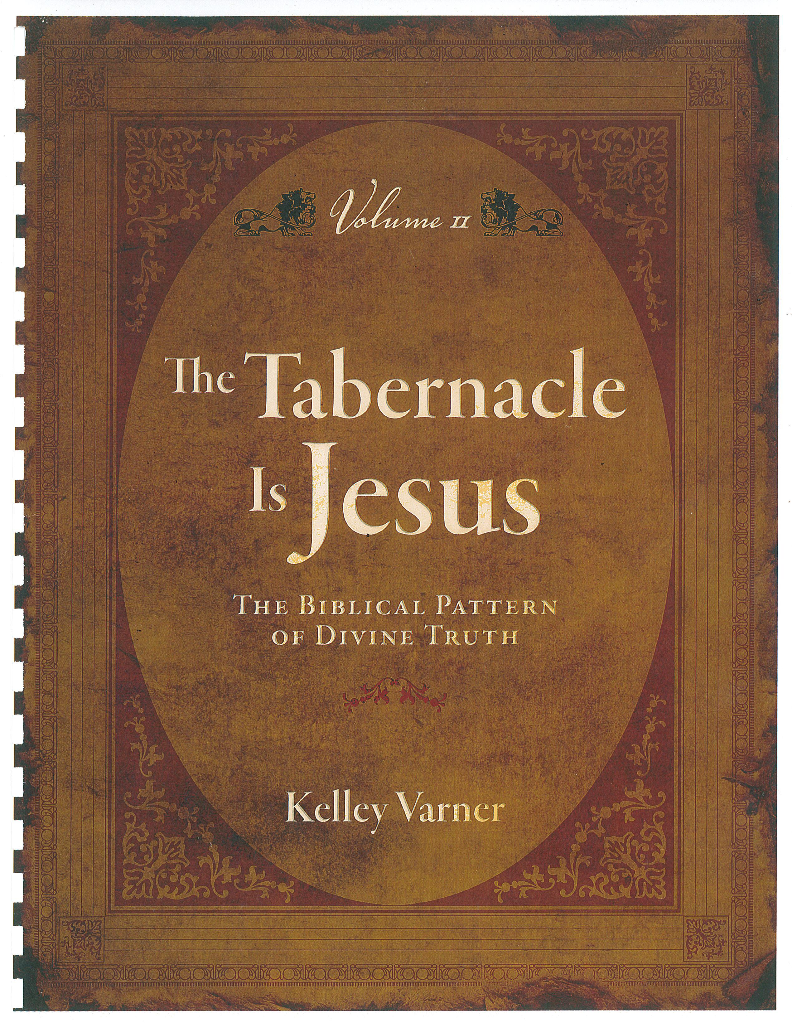 The Tabernacle Is Jesus Volume 2 Kelley Varner Ministries